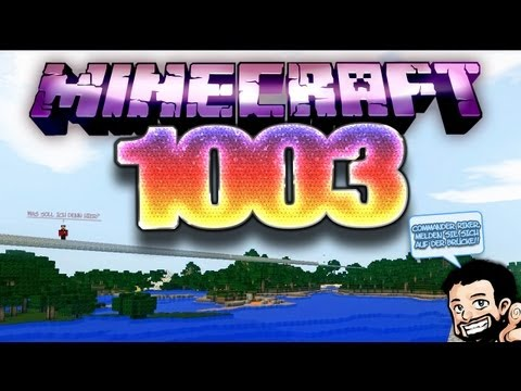 MINECRAFT [HD+] #1003 - Immer mit der Ruhe &acirc; Let's Play Minecraft