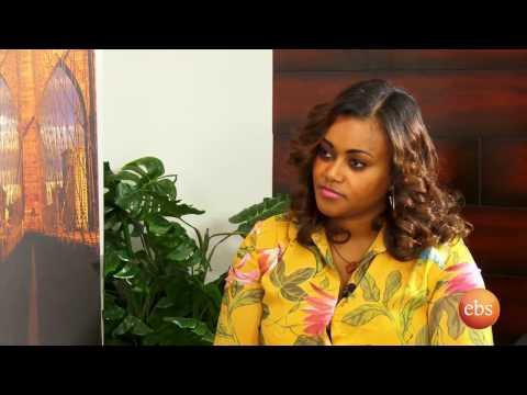 Enchewawot Season 5 EP  4: Interview With Girum Ermias