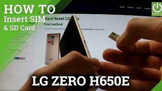 LG Zero H650E - How to Insert SIM card and Micro SD card