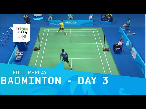 Badminton - Qualifications Men/Women Single   Full Replay   Nanjing 2014 Youth Olympic Games