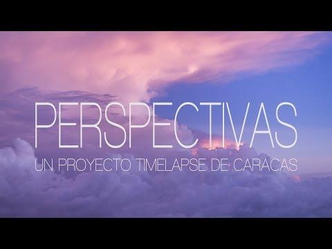 PERSPECTIVAS - UN PROYECTO TIME LAPSE DE CARACAS
