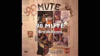 Watch 98 Mute Breakdown video