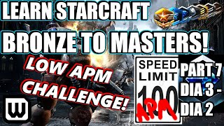 Learn Starcraft Bronze to Masters 2020 | LOW APM CHALLENGE #7! (Terran, Zerg & Protoss)