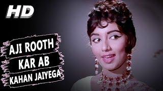 Aji Rooth Kar Ab Kahan Jaiyega   Lata Mangeshkar   Arzoo 1965 Songs   Sadhana, Rajendra Kumar