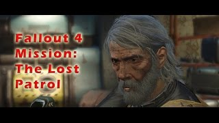 Fallout 4 Gameplay Mission: The Lost Patrol |  Walkthrough  |  Distress Signal Brandis Behemoth