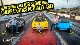 Here's How Fast (OR SLOW) Our Cheap Exotic Cars ACTUALLY Are