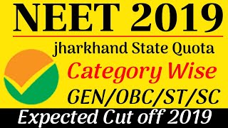 Jharkhand NEET Expected Cut Off Marks 2019 GEN OBC SC ST Category Wise