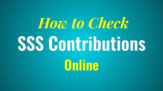 How to Check SSS Contributions Online in less than 5 minutes