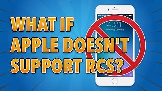 What If Apple Doesn't Support RCS Messaging?