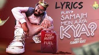 EMIWAY - Samajh Mein Aaya Kya LYRICS / Lyric Video
