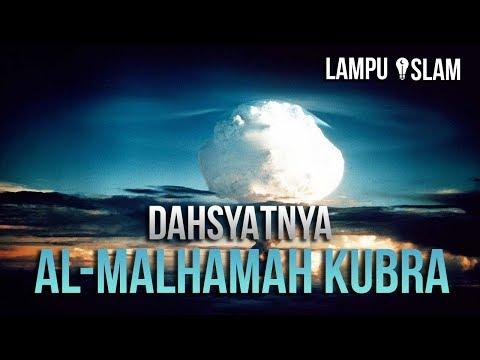 DAHSYATNYA PERISTIWA AL-MALHAMAH KUBRA