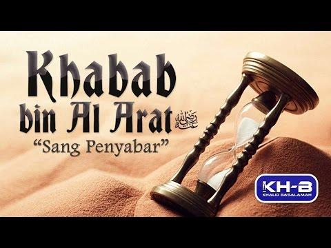 Kisah Sahabat Ke 15 Khabab bin Al Arat RA, Sang Penyabar