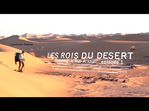 Traversée du Rub Al Khali -EPISODE 1-   (documentaire  trekking  randonnée extrême dans le desert)