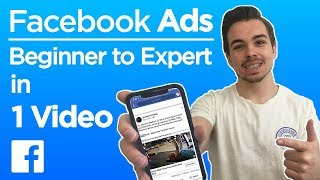 Facebook Ads Beginner to Expert in 1 Video | How to Create Facebook Ads in 2019
