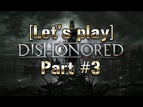 [Let's Play] Dishonored #3