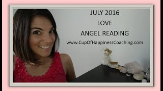 CANCER July 2016 Angel LOVE Reading