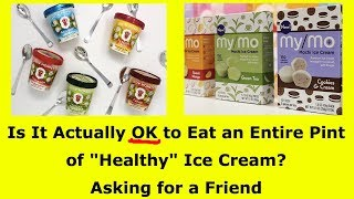 """HEALTH TIPS #2: Is It Actually OK to Eat an Entire Pint of """"Healthy"""" Ice Cream?"""