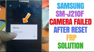 Samsung J2 2016 Camera Failed Solution | After Reset FRP | Samsung SM-J210F Camera Failed Solution |