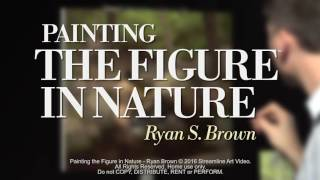 Introducing Painting the Figure in Nature with Ryan Brown