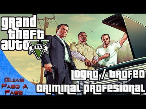 Grand Theft Auto V - Logro / Trofeo: Criminal profesional (Como conseguir el 100%)