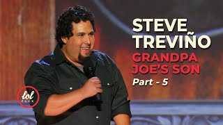 Steve Treviño • Grandpa Joe's Son • Part 5 | LOLflix