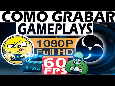Como grabar gameplays a 60 FPS   Full HD   Sin Lag con Open Broadcaster   Tutorial   Configuracion