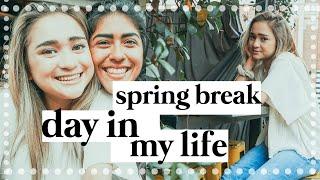 Spring Break Day in My Life