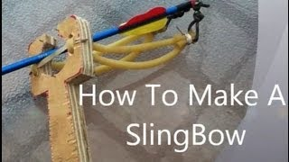 How To Make A SlingBow Arrow Shooter, Very Powerfull