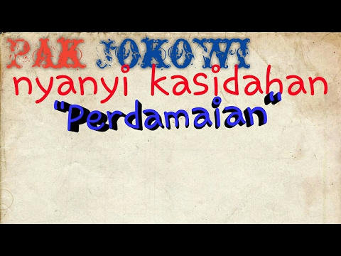 Pak #jokowi Nyayi lagu Kasidahan PERDAMAIAN..