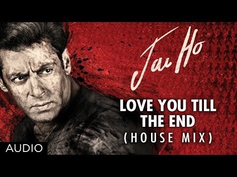 Jai Ho Song Love You Till The End (House Mix) Full Audio | Salman...