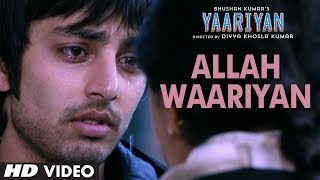 Allah Waariyan  Yaariyan Video Song  Himansh Kohl
