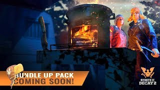New Update Soon! State of Decay 2 Bundle Up Pack -  New Weapons, Outfits, Bounties & More! SOD2
