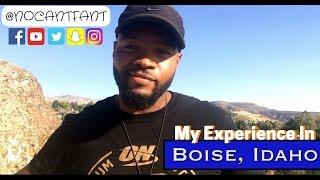 MY EXPERIENCE IN BOISE IDAHO!
