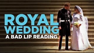 """ROYAL WEDDING"" — A Bad Lip Reading"