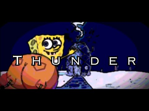 Spongebob Sings Thunder by Imagine Dragons