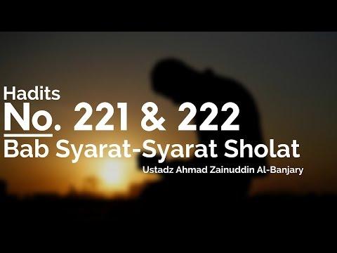 Bab Syarat-Syarat Shalat Hadits No. 221 & 222 - Ustadz Ahmad Zainuddin Al-Banjary
