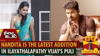 Nandita is the Latest Addition in Ilayathalapathy Vijay's Puli -