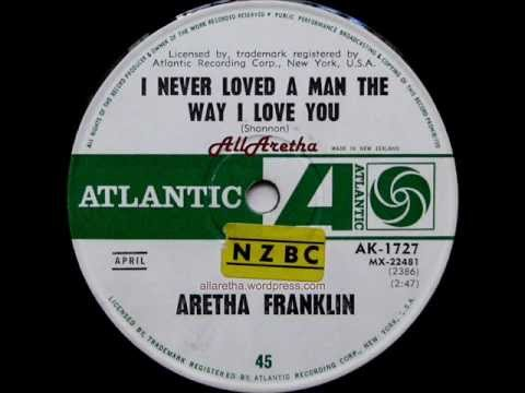 Aretha Franklin - I Never Loved A Man / Do Right Woman - Do Right Man - 7″ New Zealand - 1967