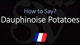 How to Pronounce Dauphinoise Potatoes? (CORRECTLY)