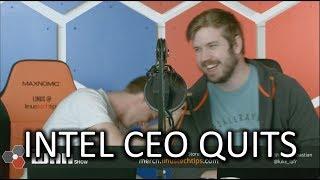 Intel CEO QUITS! - WAN Show June 22 2018