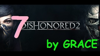 DISHONORED 2 gameplay ITA EP 7 UNA CREPA NEL MURO EMILY by GRACE