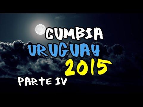 Cumbia Uruguay 2015 parte IV
