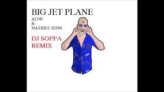 download musica Big Jet Plane - Alok & Mathieu Koss Dj Soppa Funk Re