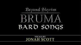 Beyond Skyrim: Bruma - Bard Vocals by Jonah Scott (Coming Soon)