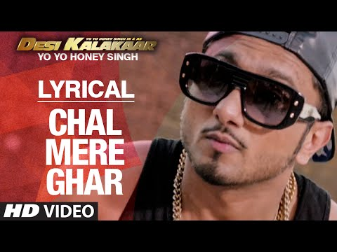 LYRICAL: Chal Mere Ghar Full Song with LYRICS | Yo Yo Honey...
