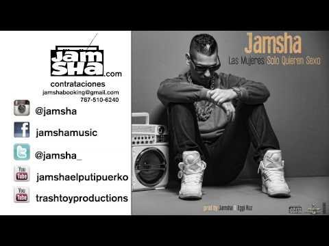 Jamsha - Las Mujeres Solo Quieren Sexo - prod by Jamsha y Eggi Ruz