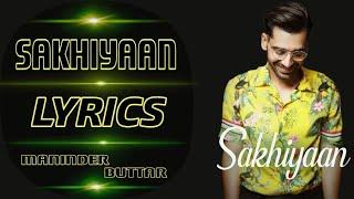 Sakhiyaan Maninder Buttar New Romantic Song 2018