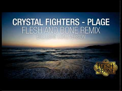 Crystal Fighters - Plage (Flesh and Bone Club Mix)