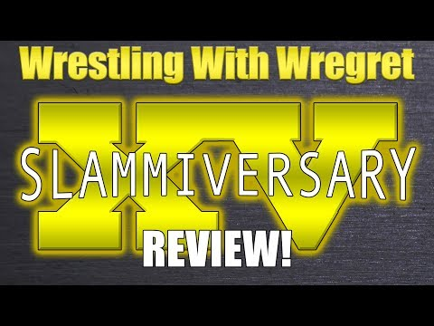 Slammiversary 15 Review | Wrestling With Wregret