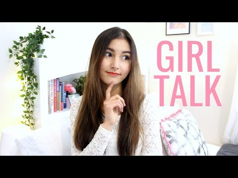 Girl Talk⎮Dating, Dramas, My Anxiety, Self-esteem & More